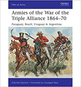 ... War of the Triple Alliance 1864-70: Paraguay, Brazil, Uruguay & Argentina)] [Author: Gabriele Esposito] published on (March, 2015): Amazon.com: Books