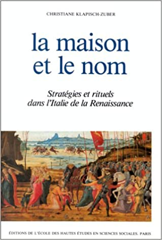 En ligne téléchargement La maison et le nom. Stratégies et rituels dans l'Italie de la Renaissance pdf