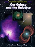 Our Galaxy and the Universe, Ken Graun and Suzanne Maly, 1928771084