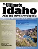 The Ultimate Idaho Atlas and Travel Encyclopedia, Kristin E. Hill, 1888550155