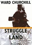 Struggle for the Land : Native North American Resistance to Genocide, Ecocide, and Colonization, Churchill, Ward, 1894037049