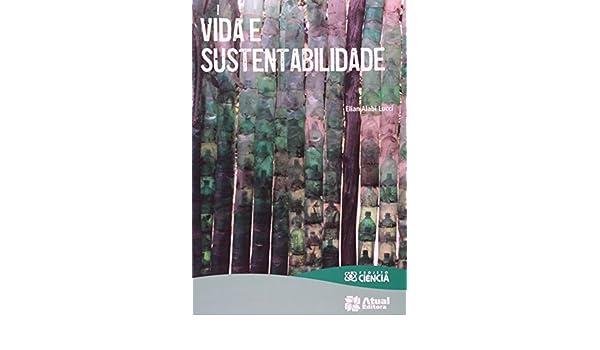 Vida e Sustentabilidade - Colecao Projeto Ciencia: Elian ...