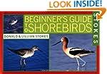 Stokes Beginner's Guide to Shorebirds
