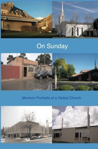 On Sunday: Mormon Portraits of a Global Church