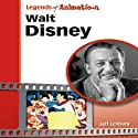 Walt Disney: The Mouse That Roared (Legends of Animation) Audiobook by Jeff Lenburg Narrated by Al Kessel