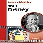 Walt Disney: The Mouse That Roared (Legends of Animation) | Jeff Lenburg