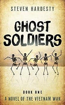Ghost Soldiers (The Vietnam War Book 1) by [Hardesty, Steven]