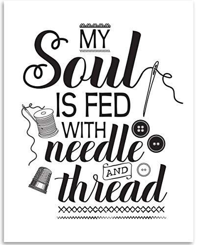 My Soul Is Fed With Needle And Thread - Sewing Wall Art - 11x14 Unframed Art Print - Great Apparel/Accessories Manufacturer Office Decor/Sewing Factory Decor from Personalized Signs by Lone Star Art