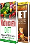 Mediterranean Diet: 77 Delicious Recipes with an Easy Guide for Rapid Weight Loss and The Mediterranean Diet Cookbook with Delicious Recipes for Weight Loss