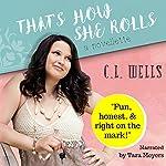 That's How She Rolls   C. L. Wells