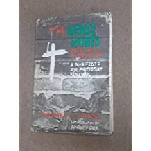 The Grass Roots Church a Manifesto for Protestant Renewal