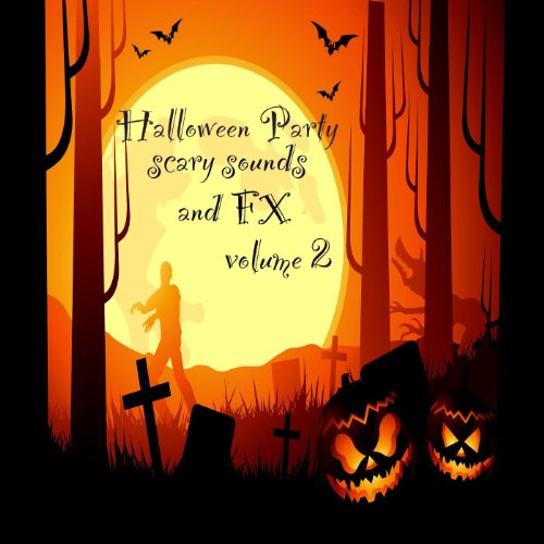 Halloween Party Scary Sounds and Fx Volume