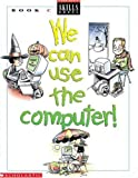 We Can Use Computers, Scholastic, 0590495445