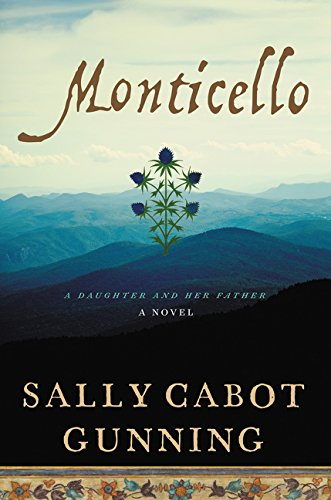 Monticello: A Daughter and Her Father; A Novel [Sally Cabot Gunning] (Tapa Dura)