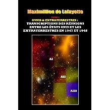 TOME 2. OVNIS & EXTRATERRESTRES : TRANSCRIPTIONS DES RÉUNIONS ENTRE LES ÉTATS-UNIS ET  LES EXTRATERRESTRES EN 1947 ET 1948 (LES EXTRATERRESTRES ET LES ETATS UNIS) (French Edition)