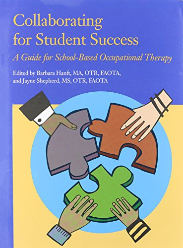 Collaborating for Student Success: A Guide for School-Based Occupational Therapy