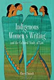 Indigenous Women's Writing and the Cultural Study