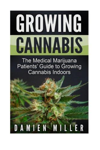 Growing-Cannabis-The-Medical-Marijuana-Patients-Guide-to-Growing-Cannabis-Indoors-Cannabis-Growers-Handbook-Grow-Your-Personal-Medicinal-Indoor-Marijuana