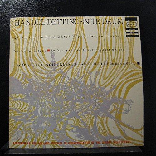 Handel: Dettingen Te Deum - Recorded At the Holland Festival in Commemoration of the Handel Bicentennial