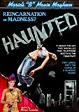 Haunted (Maria's ''B'' Movie Mayhem)