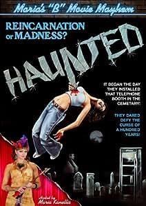 "Haunted (Maria's ""B"" Movie Mayhem)"