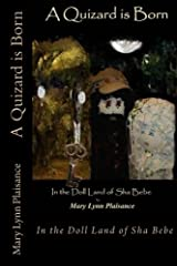 A Quizard is Born: In the Doll Land of Sha Bebe (The Chronicles of Sha Bebe) (Volume 4) Paperback