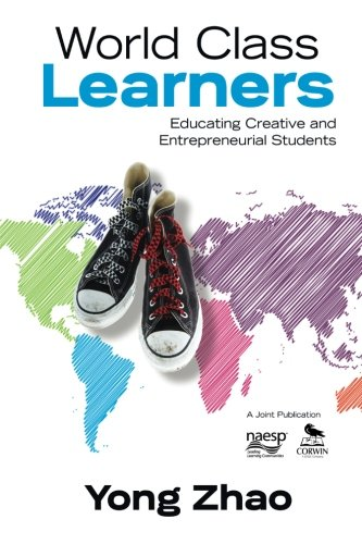 World Class Learners: Educating Creative and Entrepreneurial Students [Yong Zhao] (Tapa Blanda)