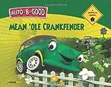 Auto-B-Good - Mean 'Ole Crankfender, Phillip Walton, 1936086514