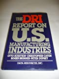 The DRI Report on U. S. Manufacturing Industries, O. Eckstein and C. Caton, 0070189692