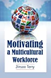 Motivating a Multicultural Workforce