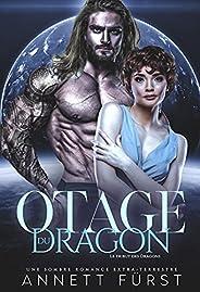 Otage du Dragon: Une sombre romance extra-terrestre (Le Tribut des Dragons t. 3) (French Edition)