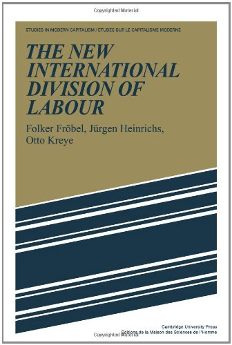 The New International Division of Labour: Structural Unemployment in Industrialised Countries and Industrialisation in D