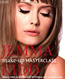 Jemma Kidd Make-up Masterclass: Beauty Bible of Professional Techniques and Wearable Looks [Hardcover]