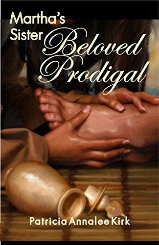 Martha's Sister Beloved Prodigal by [Kirk, Patricia Annalee]