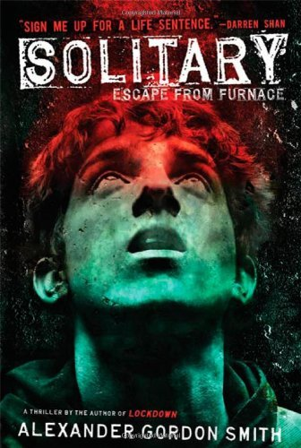 By Alexander Gordon Smith Solitary: Escape from Furnace 2 pdf epub
