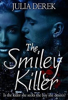 The Smiley Killer: A Girl Undercover Companion Book by [Derek, Julia]