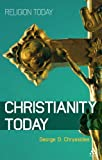 Christianity Today, Chryssides, George D., 1847065422