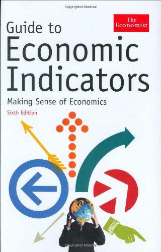 Guide to Economic Indicators: Making Sense of Economics - Sixth Edition