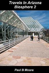 Travels In Arizona - Biosphere 2