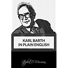 Karl Barth in Plain English (Plain English Series Book 1)