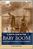 img - for A Boys Life in the Baby Boom: True Tales From Small Town America book / textbook / text book