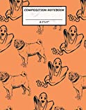 Composition Notebook: Active Ghost and Slowly Pug Dog in Halloween,Wide Ruled paper Notebook,Notes Taking,Basic Lines Journal,8.5'x11',100 Pages,For ... Write in Ideas.