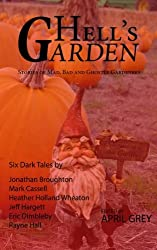 Hell's Garden:: Bad, Mad and Ghostly Gardeners