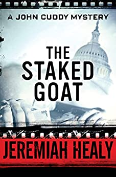 The Staked Goat (The John Cuddy Mysteries Book 2) by [Healy, Jeremiah]