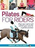 Pilates for Riders, Lindsay Wilcox-Reid, 1570764751