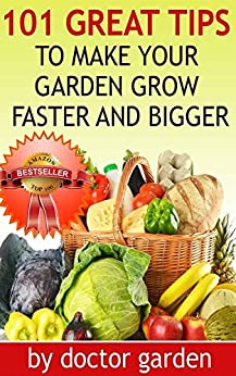 101 Organic Gardening For Beginners Tips You Wish You Knew The Revolutionary Way To Grow More
