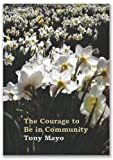 The Courage to Be in Community, Tony Mayo, 1941466028