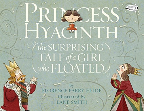 Princess Hyacinth (The Surprising Tale of a Girl Who Floated)