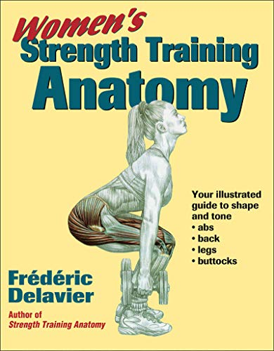 Women's Strength Training Anatomy: Your Illustrated Guide to Shape and Tone Ads, Back, Legs, and Buttocks (Best Workout To Tone Buttocks)