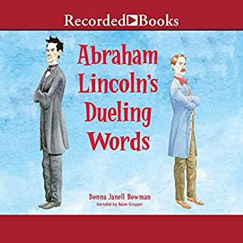 Amazon com: Abraham Lincoln's Dueling Words (Audible Audio